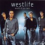 Bài hát World Of Our Own - Westlife