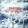 Bài hát Good Times - Yazoo