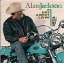 Bài hát (Who Says) You Can't Have It All - Alan Jackson