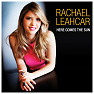 Here Comes The Sun - Rachael Leahcar