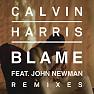 Blame (Remixes) - EP - Calvin Harris ft. John Newman