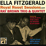 Royal Roost Sessions With Ray Brown Trio & Quintet (CD 2) - Ella Fitzgerald