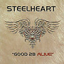 Good 2B Alive - Steelheart