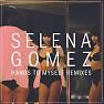 Bài hát Hands To Myself (Betablock3r Remix) - Selena Gomez