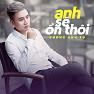 Album Anh Sẽ Ổn Thôi (Single) - Vương Anh Tú
