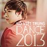 Album Dance 2013 - Hồ Việt Trung