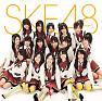 Bài hát 僕らの風 (Bokura no Kaze) - SKE48