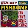 Chim Chim's Badass Revenge - Fishbone