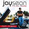 I'm All Yours (Single) - Jay Sean ft. Pitbull