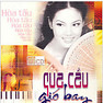 Qua Cầu Gió Bay - CD1 - Various Artists