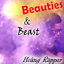 Beauties And Beast - Hoàng Rapper