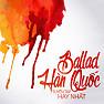 Album Tuyển Tập Nhạc Ballad Hàn Quốc Hay Nhất Vol.10 - Various Artists