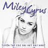 Tuyển Tập Các Bài Hát Hay Nhất Của Miley Cyrus - Miley Cyrus