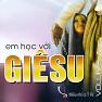 Bài hát Em Học Với GieSu - Tốp Ca Thiếu Nhi