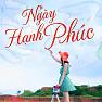 Album Ngày Hạnh Phúc 20/03 - Various Artists