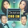 Album Còn Tuổi Nào Cho Em - Various Artists