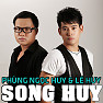 Song Huy - Phng Ngc Huy,L Huy