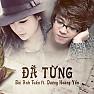 Bài hát Đã Từng - Bùi Anh Tuấn, Dương Hoàng Yến