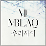 Our Relationship (Broken) - MBLAQ