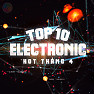 Album Top 10 Ca Khúc Electronic Hot Tháng 4/2016 - Various Artists