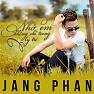 Bài hát Nhớ Em Không Chỉ Trong Lý Trí - Jang Phan
