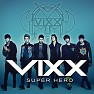 Bài hát Super Hero - VIXX