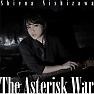 Bài hát The Asterisk War - Nishizawa Shiena