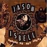 Bài hát Try - Jason Isbell