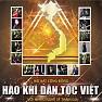 Bài hát Hào Khí Dân Tộc Việt (Version 2) - Đông Duy,Various Artists