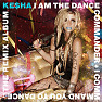 Album I Am The Dance Commander + I Command You To Dance The Remix - Ke$ha