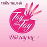 Bài hát Đôi Tay Mẹ - Trần Thu Hà