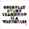 Every Teardrop Is A Waterfall - EP - Coldplay