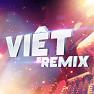 Việt Remix 4 (Tuyển Tập Những Ca Khúc t Nhạc Dance Việt Nam Hay Nhất) - Various Artists