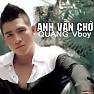 Bài hát Anh Vẫn Chờ - Quang Vboy