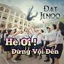 Bài hát Một Thời Để Nhớ - Đạt JeNoo