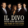 Bài hát The Time Of Our Lives (The Official Song Of The 2006 FIFA World Cup Germany) (Radio Edit) - Il Divo , Toni Braxton