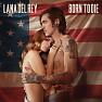 Bài hát Born To Die - Lana Del Rey