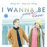 Album I Wanna Be Your Love (Single) - Đông Nhi,Ông Cao Thắng