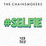 Bài hát #Selfie - The Chainsmokers