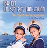 Ba Em Là Bộ Đội Hải Quân - Bé Bào Ngư ft. Bé Bạch Lê Quỳnh Anh ft. Bé Y Jang Hary