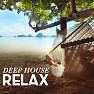 Album Deep House Relax - Various Artists