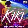 Let's Have A Kiki (Single) - Mai Nguyên Thiệu