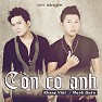 Còn Có Anh (Single) - Khang Việt ft. Mạnh Quân
