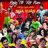Bài hát Liên Khúc Đón Xuân - Phương Vy ft. Nguyễn Phi Hùng ft. Rainbow Boys