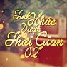 Album Tình Khúc Vượt Thời Gian 2 - Various Artists