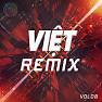 Việt Remix 8 (Tuyển Tập Những Ca Khúc Nhạc Dance Việt Nam Hay Nhất) - Various Artists
