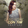 Album Lắng Nghe Con Tim - Nguyễn Ngọc Anh