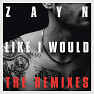 Like I Would (The Remixes)
