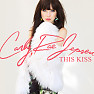 This Kiss (Remixes) - EP - Carly Rae Jepsen