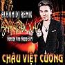 Bài hát Chỉ Riêng Mình Ta (Remix) - Châu Việt Cường